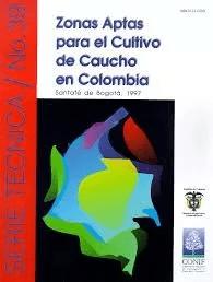 Libro Zonas Aptas Para El Cultivo De Caucho En Colombia