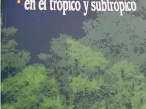 Manejo Práctico De Plantaciones Forestales En El Trópico Y S