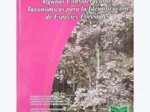 Algunas Consideraciones Taxonómicas Para Forestales
