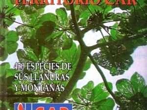VEGETACIÓN DEL TERRITORIO CAR: 450 ESPECIES DE SUS LLANURAS Y MONTAÑAS